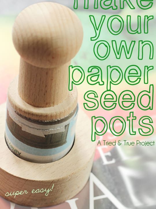 Make your own Paper Seed Pots with Tried & True