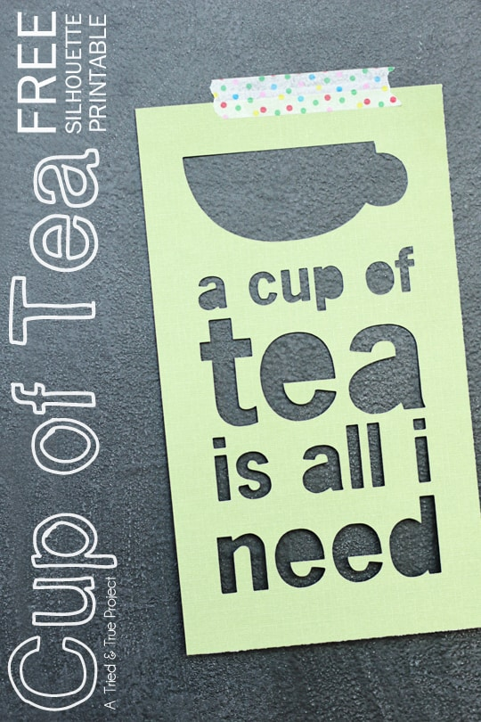 """Cut and hang this free """"Cup Of Tea"""" printable from Tried & True!"""