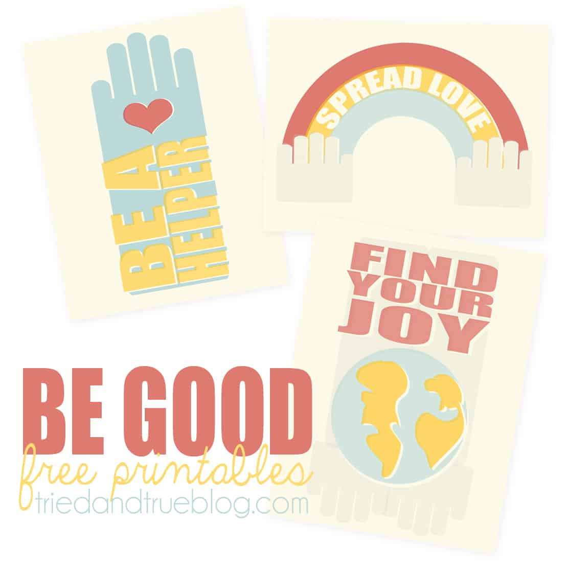 """""""Be Good"""" Series - Free Printables from Tried & True for personal use"""