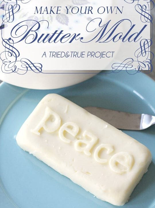 Customized Butter Mold - A Tried & True Project