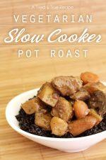Vegetarian Slow Cooker Pot Roast