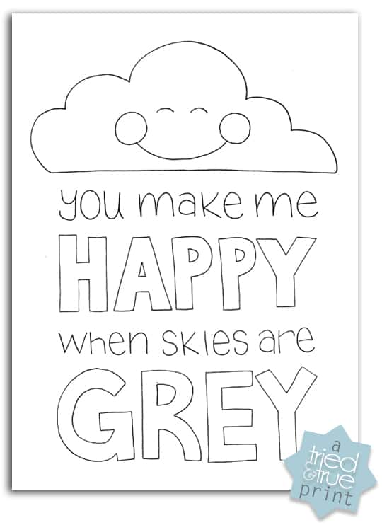 """""""You Make Me Happy When Skies Are Gray"""" coloring page"""