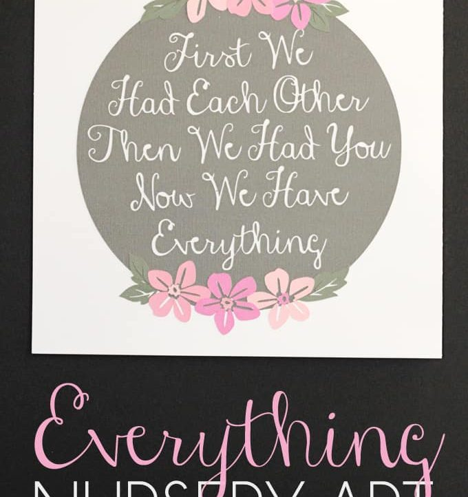 """""""Now We Have Everything"""" Nursery Art - A Tried & True Project"""