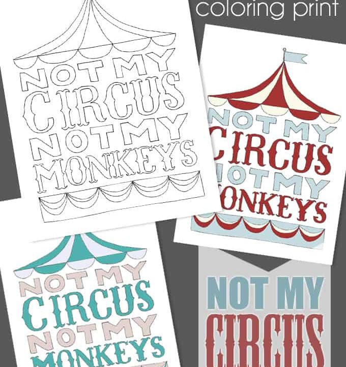 """""""Not My Circus, Not My Monkeys"""" Free Printables from Tried & True"""