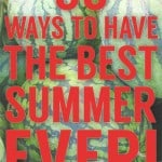 50 Ways To Have The Best Summer Ever