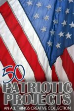 50 Patriotic Projects