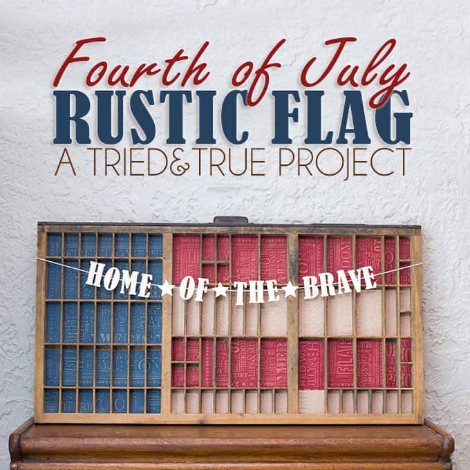 Fourth of July Rustic Flag - A Tried & True Project