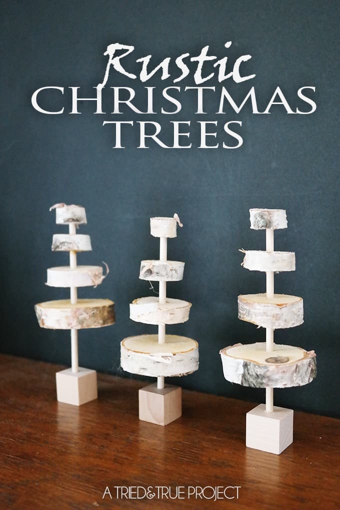 Rustic Christmas Trees - So simple and sweet!