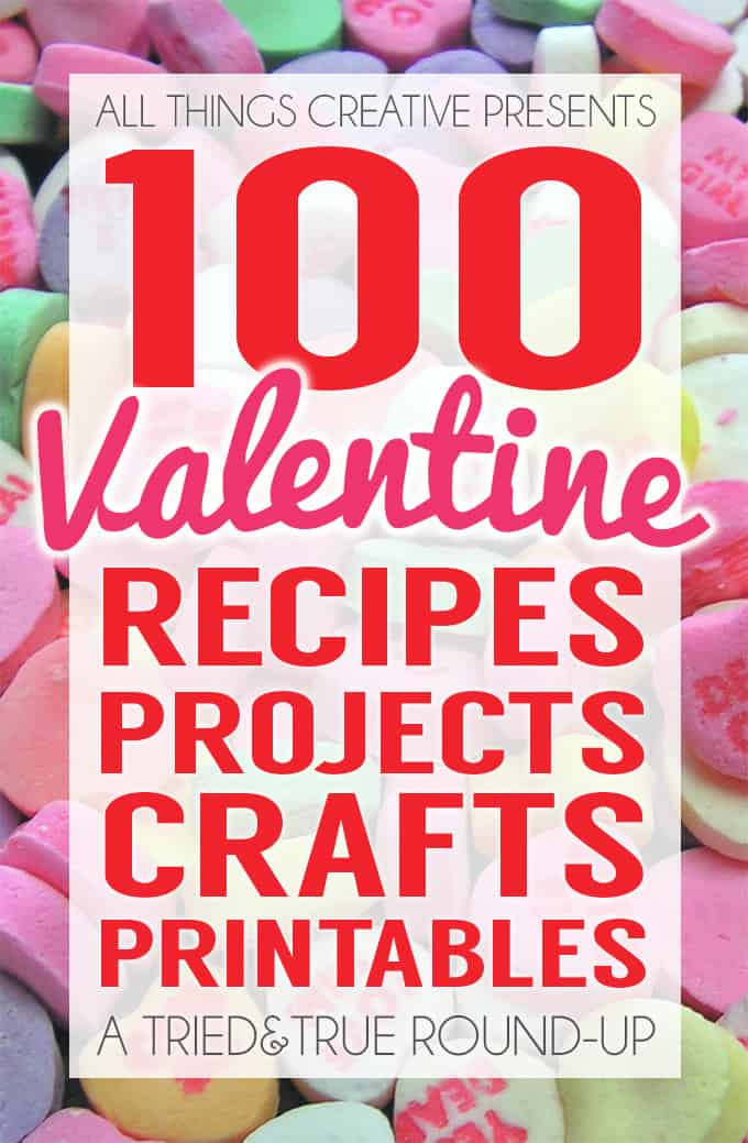 100 Valentine Crafts and Recipes from All Things Creative! | triedandtrueblog.com