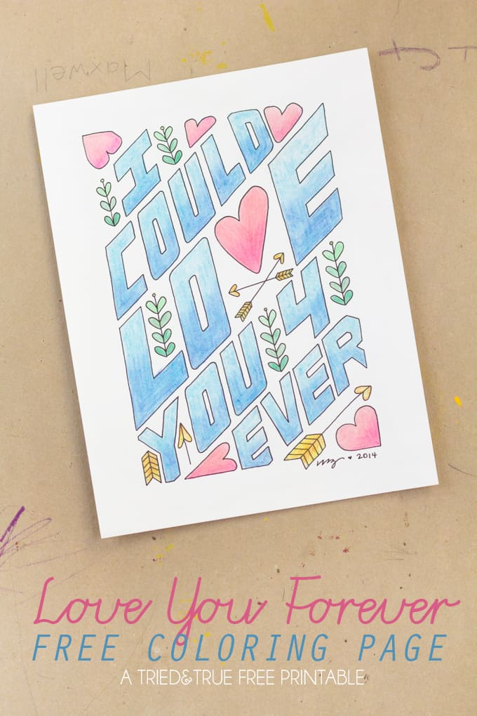 """""""Love You Forever"""" Free Coloring Print - Grab some markers and chill out a bit while coloring this free printable! Perfect handmade gift for Valentine's Day!"""