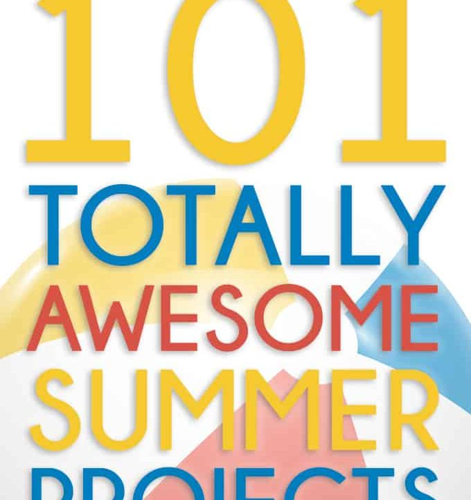 101 Totally Awesome Summer Projects: Tons of great inspiration to have the best Summer ever!