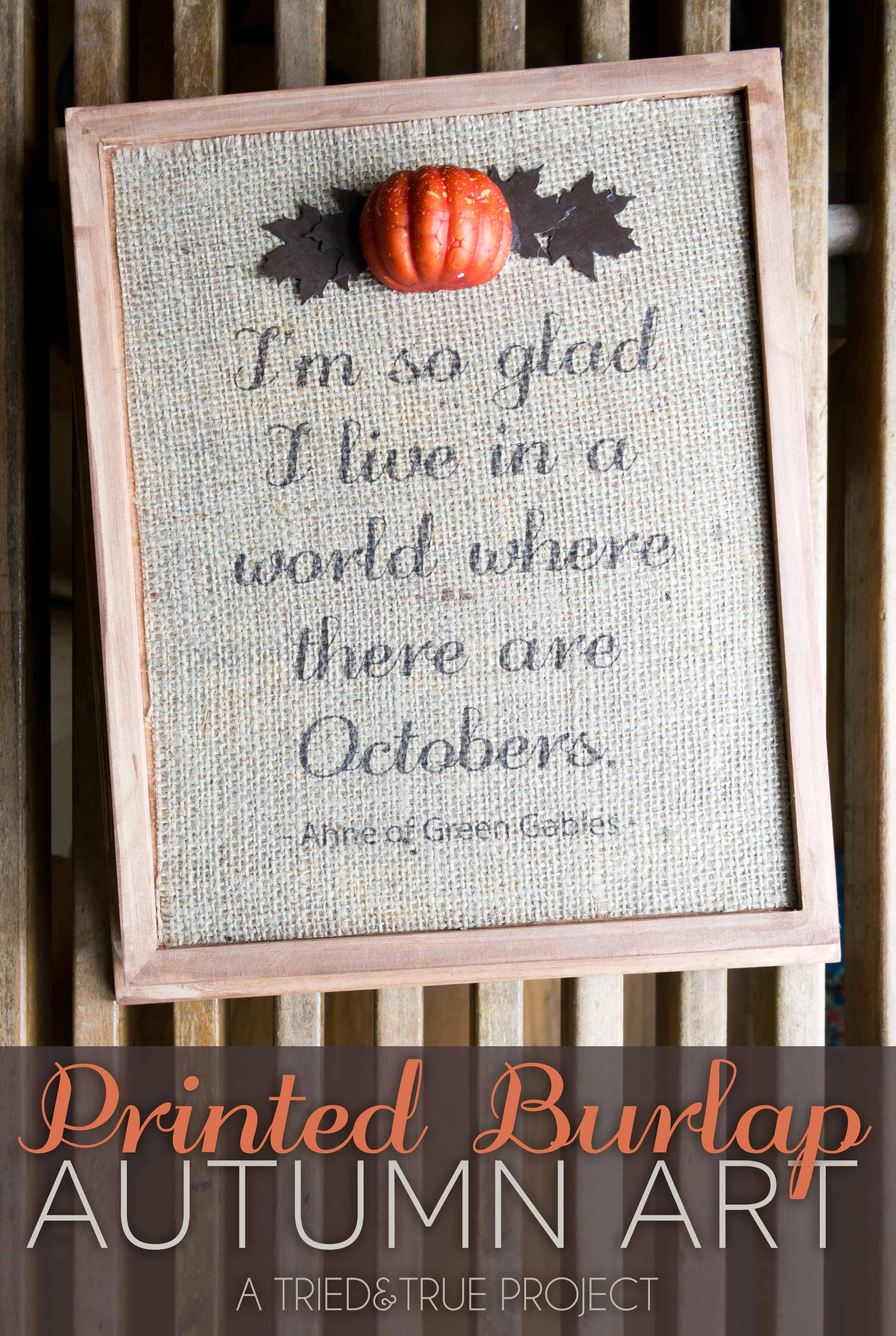 Make your own DIY Autumn Burlap Sign with this easy tutorial! Includes Ann of Green Gables quote free printable.