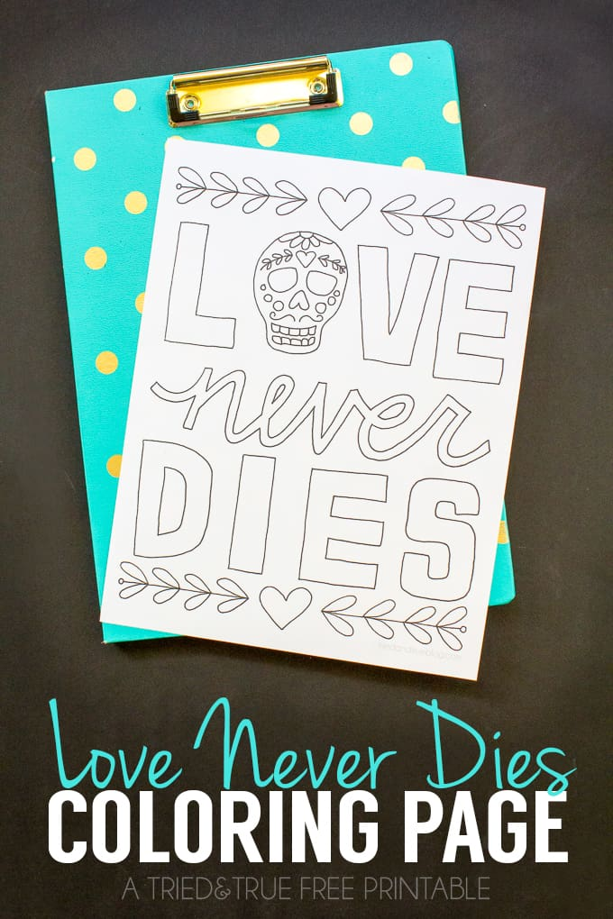Remember your loved ones during Dia de Los Muertos with this Love Never Dies Coloring Page! Great for kids and adults alike!