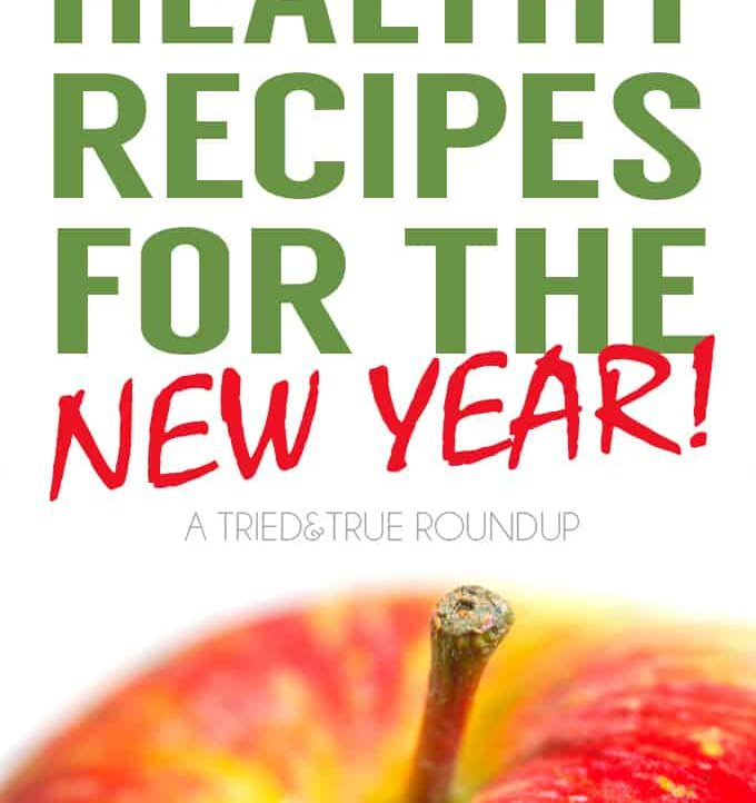 Healthy Recipes to Start Your Year Off Right! - An All Things Creative Round Up from Tried & True
