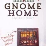 How To Make A Gnome Home