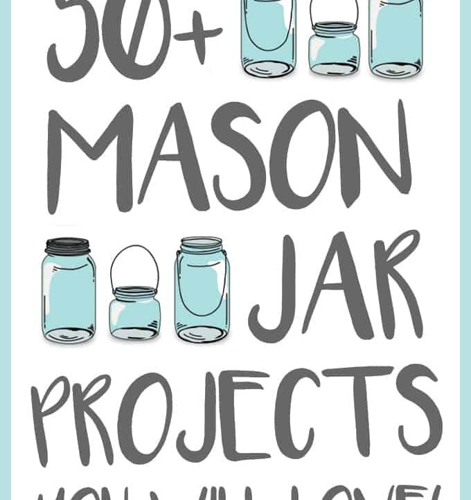 50+ Mason Jar Projects that you will absolutely love! From recipes to crafts, this round up has a little for everyone!