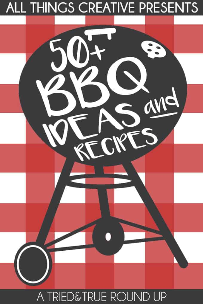 50+ BBQ Ideas and Recipes