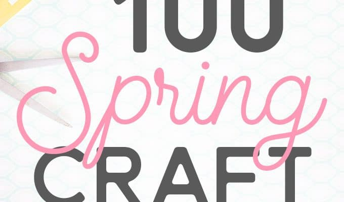 100 Spring Craft and DIY Projects