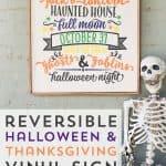 Reversible Halloween & Thanksgiving Cricut Vinyl Sign
